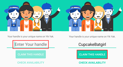 Check the availability of a username, and choose your handle for Yik Yak. This is how other users will identify you.