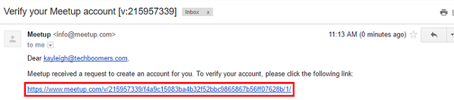 Confirm your email address by clicking the blue link in the email that Meetup sends you