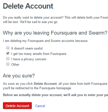 Indicate why you want to delete your account, and click Delete Account to confirm you have cancelled your Foursquare account.